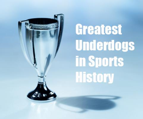 Greatest Underdogs in Sports History