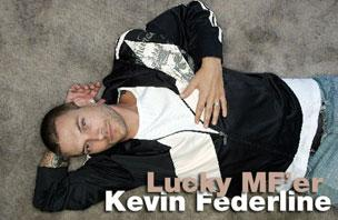 Lucky MF'er Kevin Federline